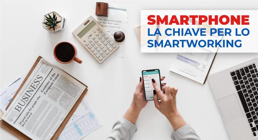 Smartphone: lo strumento chiave per lo smart working