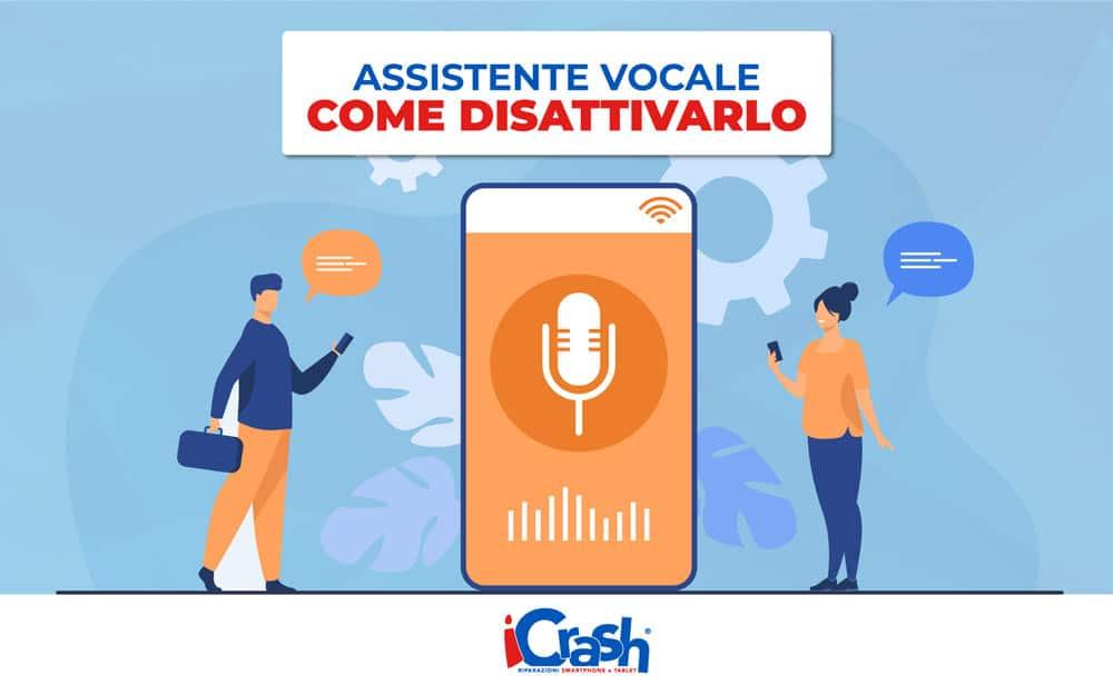 assistente vocale smartphone: come disattivarlo